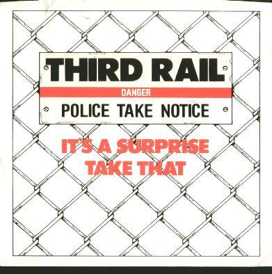 it's a surprise - take that - third rail
